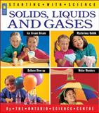 Solids, Liquids and Gases, Adrienne Mason and Deborah Hodge, 1550741950