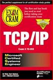MCSE TCP/IP Exam Cram : The First Book You'll Need to Read Before You Take the Certification Exam, Tittal, Ed, 1576101959