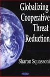 Globalizing Cooperative Threat Reduction, Squassoni, Sharon A., 1594541957