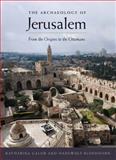 The Archaeology of Jerusalem, Katharina Galor and Hanswulf Bloedhorn, 0300111959