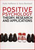 Positive Psychology : Theory, Research and Applications, Hefferon, Kate and Boniwell, Ilona, 0335241956
