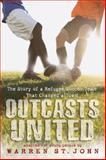 Outcasts United, Warren St. John, 0385741952
