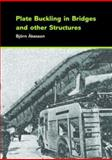 Plate Buckling in Bridges and Other Structures, Björn Åkesson, 0415431956