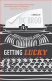 Getting Lucky, D. C. Brod, 1440531951