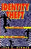 Identity Theft : The Cybercrime of the Millennium, Newman, John Q., 1559501952