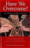 Have We Overcome? : Race Relations since Brown, 1954-1979, , 1604731958
