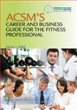ACSM's Career and Business Guide for the Fitness Professional, Pire, Neal, 1608311953