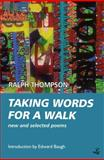 Taking Words for a Walk : New and Selected Poems, Thompson, Ralph, 1845231953