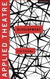 Applied Theatre: Development, Prentki, Tim, 1472511956