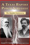 A Texas Baptist Power Struggle, Joseph E. Early, 1574411950
