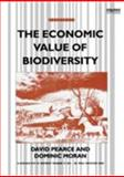 Economic Value of Biodiversity, Pearce, David and Morgan, D., 1853831956