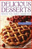 Delicious Desserts When You Have Diabetes, Sandy Kapoor, 0471441961