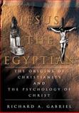 Jesus the Egyptian, Richard Gabriel, 0595671969