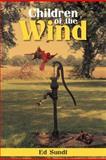 Children of the Wind, Ed Sundt, 1479741965