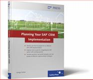 Planning Your SAP CRM Implementation, Fratian, George, 1592291961