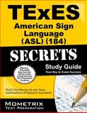 TExES (184) American Sign Language (ASL) Exam Secrets Study Guide : TExES Test Review for the Texas Examinations of Educator Standards, TExES Exam Secrets Test Prep Team, 1621201961