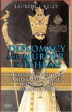 Diplomacy and Murder in Tehran : Alexander Griboyedov and Imperial Russia's Mission to the Shah of Persia, Kelly, Laurence, 1845111966