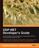 ODP.NET Developer's Guide : Oracle Database 10g Development with Visual Studio 2005 and the Oracle Data Provider for .NET, Pulakhandam, Jagadish Chatarji and Paruchuri, Sunitha, 1847191967