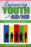Empowering Youth with ADHD, Jodi Sleeper-Triplett, 1886941963