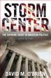 Storm Center : The Supreme Court in American Politics, O'Brien, David M., 0393911969
