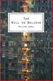 The Will to Believe, William James, 1482601966