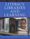 Literacy, Libraries and Learning : Using Books and Online Resources to Promote Reading, Writing and Research, Doiron, Ray and Asselin, Marlene, 1551381966