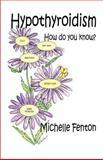 Hypothyroidism, Michelle Fenton, 1591291968