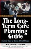 The Long-Term Care Planning Guide : Practical Steps for Making Difficult Decisions, Korn, Don, 1931611963