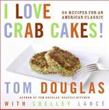 I Love Crab Cakes!, Tom Douglas, 0060881968