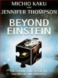 Beyond Einstein : Superstrings and the Quest for the Final Theory, Kaku, Michio and Thompson, Jennifer Trainer, 0192861964