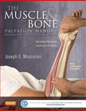 The Muscle and Bone Palpation Manual with Trigger Points, Referral Patterns and Stretching, Muscolino, Joseph E., 0323221963