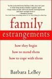 Family Estrangements, Barbara LeBey, 0553381962
