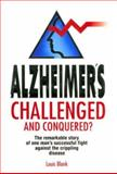 Alzheimer's Challenged and Conquered?, Louis Blank, 0572021968