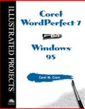 Corel WordPerfect 7 for Windows 95 - Illustrated Projects, Cram, Carol M., 0760051968
