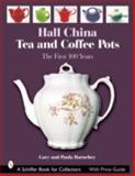 Hall China Tea and Coffee Pots, Gary Barnebey and Paula Barnebey, 076432196X
