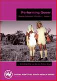 Performing Queer, Steyn, Melissa E. and Van Zyl, Mikki, 0795701969