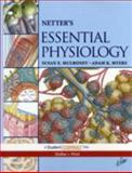 Netter's Essential Physiology : With STUDENT CONSULT Online Access, Mulroney, Susan and Myers, Adam, 1416041966