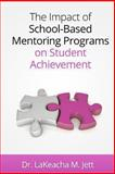 The Impact of School-Based Mentoring Programs on Student Achievement, LaKeacha Jett, 1482691965