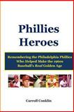 Phillies Heroes, Carroll Conklin, 1484051963