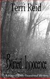 Buried Innocence - a Mary o'Reilly Paranormal Mystery - Book Thirteen, Terri Reid, 1500191965