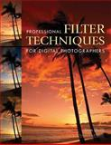 Professional Filter Techniques for Digital Photographers, Stan Sholik, 1584281960