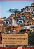 Non-Visual Landscape : Landscape Planning for People with Vision Problems, Hasanagas, Angeliki, 3838201965