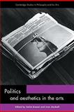 Politics and Aesthetics in the Arts, , 0521141966