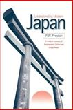 Understanding Modern Japan : A Political Economy of Development, Culture and Global Power, Preston, Peter W., 0761961968