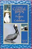 Common Coastal Birds of Florida and the Caribbean, David W. Nellis, 1561641960