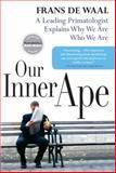 Our Inner Ape, Frans De Waal, 1594481962