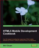 HTML5 Mobile Development Cookbook, Shi Chuan, 1849691967