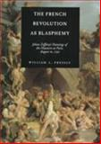 The French Revolution As Blasphemy - Johan Zoffany's Paintings of the Massacre at Paris, August 10, 1792, Pressly, William L. and Zoffany, Johann, 0520211960
