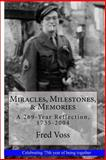 Miracles, Milestones, and Memories, Fred Voss, 1463551967