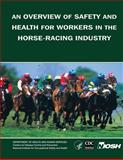 An Overview of Safety and Health for Workers in the Horse-Racing Industry, Kitty Hendricks and Amia Downes, 149295196X